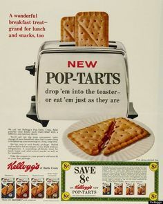 Kellogg's Pop Tarts. They were unfrosted then, the way I like them now