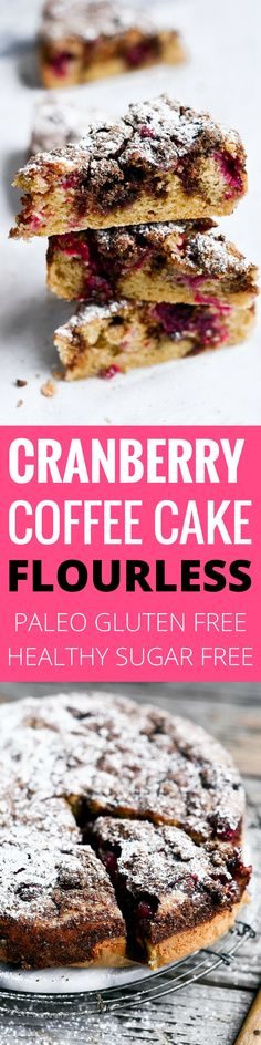 Drool worthy Healthy gluten free cranberry coffee cake. Wow your guest or make Christmas morning a stunner with this 10 minute paleo coffee cake. Healthy breakfast idea.