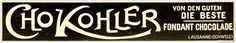 Original-Werbung/ Anzeige 1909 - CHO KOHLER CHOCOLADE - LAUSANNE - ca. 180 x 30…