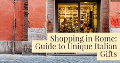 Rome Gift Guide: Where to Buy Unique Gifts and Souvenirs - An American in Rome