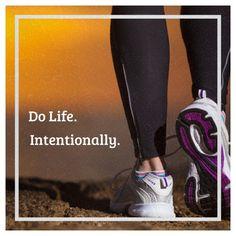 Motto for 2013: Do life. Intentionally.