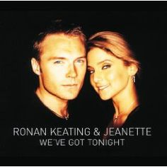 Jeanette Ronan Keating - We ve got tonight