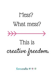 Mess? What Mess? This is creative freedom. This is so my craft room. MakersGonnaMake right?!