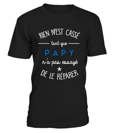 RIEN N'EST CASSÉ TANT QUE PAPY  #gift #idea #shirt #image #mother #father #mom#dad #son #papa #suppermom #supperfather #coffemugs