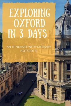 Exploring Oxford: A 3 Day Itinerary with Literary Hot Spots! #Oxford #travel #traveltips  72 hours in Oxford. Weekend in Oxford. Things to do in Oxford