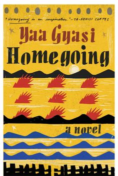 Book Club Pick: Historical Fiction enthusiasts will love Homegoing by Yaa Gyasi.
