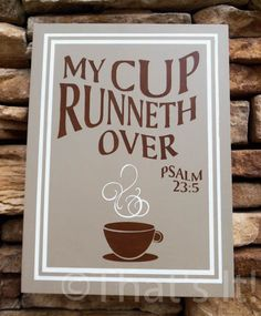my cup runneth over, hand painted, wood sign, coffee theme, kitchen decor, Psalms 23-5, Bible quote, housewarming gift, wedding gift