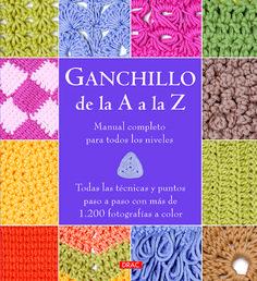 Ganchillo de la A a la Z : manual completo para todos los niveles