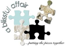 Putting the pieces together.....to  A Blissful Affair! :)