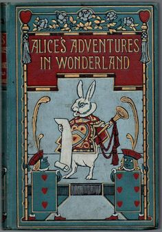 """Alice in Wonderland: """" Adventures in by Lewis Carroll, Illustrations by W. Alice Book, Alice In Wonderland Book, Adventures In Wonderland, Lewis Carroll, Vintage Book Covers, Vintage Children's Books, Antique Books, Book Cover Art, Book Cover Design"""