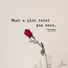 Business Ideas Discover What A Plot Twist You Were Cute Quotes, Words Quotes, Wise Words, Sayings, Random Quotes, Happy Quotes, Favorite Quotes, Best Quotes, Plot Twist