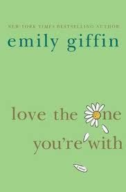 Book review of Emily Giffin's Love the One You're With #chicklit #romance
