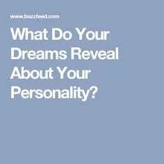 What Do Your Dreams Reveal About Your Personality?