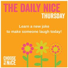 Daily Nice - Learn a new joke and make Someone Laugh!   Click the image to learn more about the Choose To Be Nice Movement.     #DailyNice #WorldKindnessDay #KindnessDay #ChooseToBeNice #BeNice #ChooseKindness #Surprise #BeKind #KindnessMatters #Kindness #gratitude #happiness #KindKids #kids #Nice #philanthropy #randomactofkindness