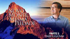 Novo Monte, Mesma Piedade (5) - Oração e a Lei Áurea - YouTube