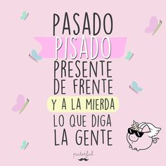 Read Pasado Pisado from the story Frases by Andreitannn (Andrea valentina) with reads. Pasado pisado y presente de frente y No importa lo. Positive Phrases, Motivational Phrases, Positive Vibes, Inspirational Quotes, Motivacional Quotes, Love Quotes, Funny Quotes, Funny Memes, The Words