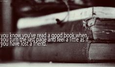 So true, sometimes I will even put off reading the last few pages, don't want to say good-bye.