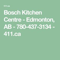 Bosch Kitchen Centre - Edmonton, AB - 780-437-3134 - 411.ca