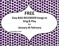 FREE Examples of Easy BAG RECORDER Songs to Sing & Play JANUARY & FEBRUARY