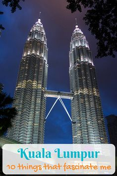Kuala Lumpur, in Malaysia, is not another Asian city: it's fascinating. These are the reasons why I loved KL.