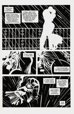 Comic Book Artist: Frank Miller. Its amazing how a few words mixed up with black and white can be so emotional.