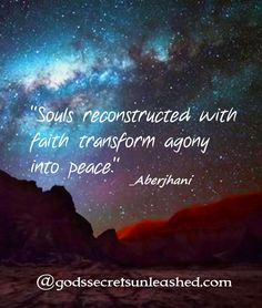 """Souls reconstructed with faith transform agony into peace."" Aberjhani from Journey through the Power of the Rainbow & The River of Winged Dreams. Art graphic by  sherolynn braegger ‏@sbraegger11  @godssecretsunleashed.com posted on Twitter.  Nonviolent Conflict Resolution"