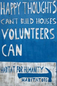 Habitat for Humanity: builds simple, decent shelter for those in need for homeless and victims of natural disasters #BuildAHome #HomeSweetHome