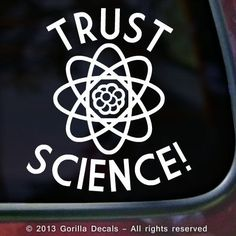 science and atheism | TRUST SCIENCE Atheist Agnostic Atheism Vinyl Decal Bumper Sticker ...