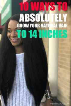 Take our tips now on 10 ways to grow your natural hair to 14 inches and longer. #hairgrowth #longhair