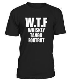 "# WTF Whiskey Tango Foxtrot T Shirt | Funny Military T Shirt .  Special Offer, not available in shops      Comes in a variety of styles and colours      Buy yours now before it is too late!      Secured payment via Visa / Mastercard / Amex / PayPal      How to place an order            Choose the model from the drop-down menu      Click on ""Buy it now""      Choose the size and the quantity      Add your delivery address and bank details      And that's it!      Tags: military gifts, wtf…"