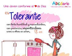 Una Joven conforme al corazón de DIOS Te gusta · lunes   Abecedario: Una Joven conforme al corazón de DIOS es Tolerante