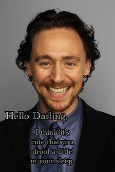 """I can totally picture Tom Hiddleston saying """"Hello, Darling..."""" to his anam cara!"""