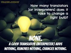 A good translator and interpreter...