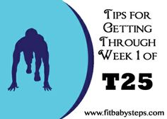Tips for Getting through Week 1 of T25