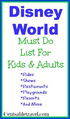 Disney World: Must Do List for Kids and Adults!!