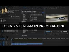 Harnessing the Power of Metadata in Premiere Pro