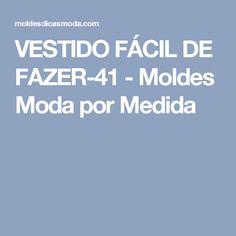 VESTIDO FÁCIL DE FAZER-41 - Moldes Moda por Medida