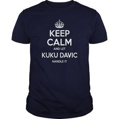 keep calm Kuku Davic, keep calm and let Kuku Davic handle it, Kuku Davic T-shirt, Kuku Davic Tshirts,Kuku Davic Shirts,keep calm Kuku Davic,Kuku Davic Hoodie Sweat Vneck
