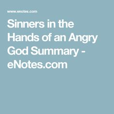 Line 50: The God that holds you over the pit of hell, much as one ...