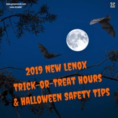 New Lenox Trick-or-Treat Hours & Halloween Safety Tips for 2019 The Halloween Season with all its outrageous costumes, f.