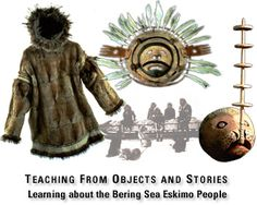 Teaching from Objects and Stories  Learning about the Bering Sea Eskimo People