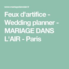 Feux d'artifice - Wedding planner - MARIAGE DANS L'AIR - Paris