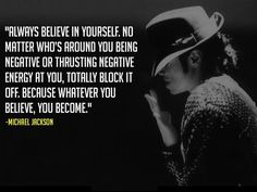Believe In Yourself! THX Michael Jackson (R.I.P.) For The Quote :D