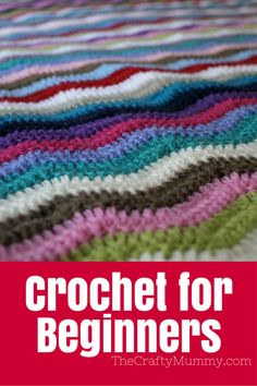 Crochet for Beginners - a collection of basic tutorials and easy projects to get you started with learning to crochet