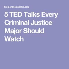 If Youu0027re Pursuing An Online Criminal Justice Degree U2013 Or Are Already  Working In The Field U2013 Check Out These Five TED Talks.