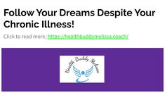 Follow Your Dreams despite your chronic illness – Health Buddy Melissa