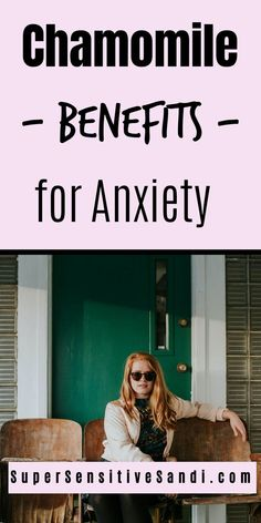 Chamomile and anxiety - what is chamomile, benefits of chamomile for anxiety, chamomile tea vs chamomile supplements for anxiety, and how to take it | SuperSensitiveSandi.com | Is chamomile tea good for anxiety, does chamomile tea help with anxiety, chamomile calming, chamomile calm, chamomile supplement anxiety, chamomile tincture for anxiety, chamomile capsules for anxiety, chamomile supplement for anxiety, calming chamomile tea, how many cups of chamomile tea for anxiety What Is Anxiety, How To Calm Anxiety, How To Calm Nerves, Mental Health Articles, Mental Health Support, Mental Health Awareness, Foods For Anxiety, Supplements For Anxiety