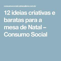 12 ideias criativas e baratas para a mesa de Natal – Consumo Social