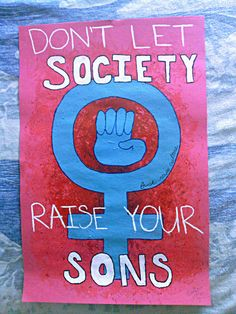 As the mother of sons, I feel obligated to raise them with feminist ideals, together with their father. We can change the world, one little boy at a time!