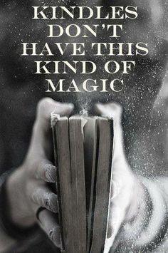 TRUE!!! Still prefer actual books over my kindle.